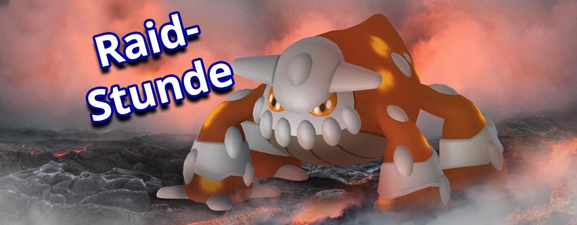 Pokémon GO: Raid Stunde läuft heute mit Heatran – Das müsst ihr wissen