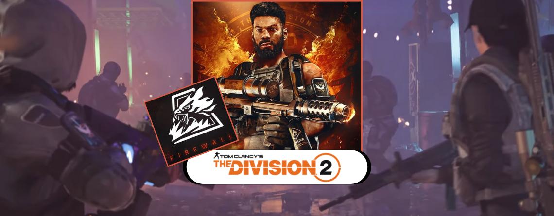The Division 2: Das steckt in der Firewall-Spezialisierung mit dem Flammenwerfer