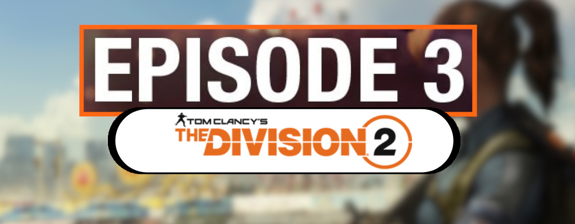 The Division 2 geht überraschend schon heute weiter – Episode 3 startet
