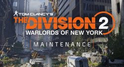 Division 2 warlords Maintenance
