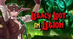 WoW Legacy Loot in Legion titel 1140x445