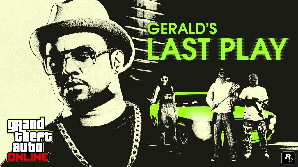 GTA Online Gerald Last Play