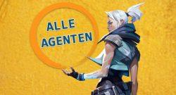 Liste aller 10 Agenten aus Valorant – Die Helden und ihre Fähigkeiten