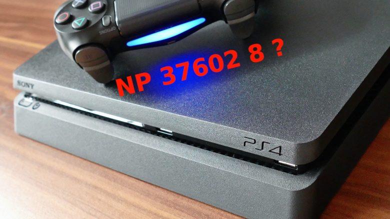 PS4: Error NP 37602 8 und was ihr dagegen tun könnt
