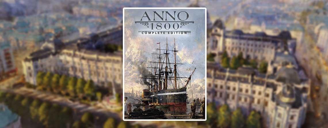 Anno 1800 im Angebot: Season Pass & Complete Edition stark reduziert