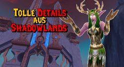 WoW: Es sind diese Details, die Shadowlands richtig gut machen