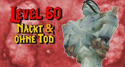 WoW Classic Level 60 nackt und ohne Tod titel title1280x720