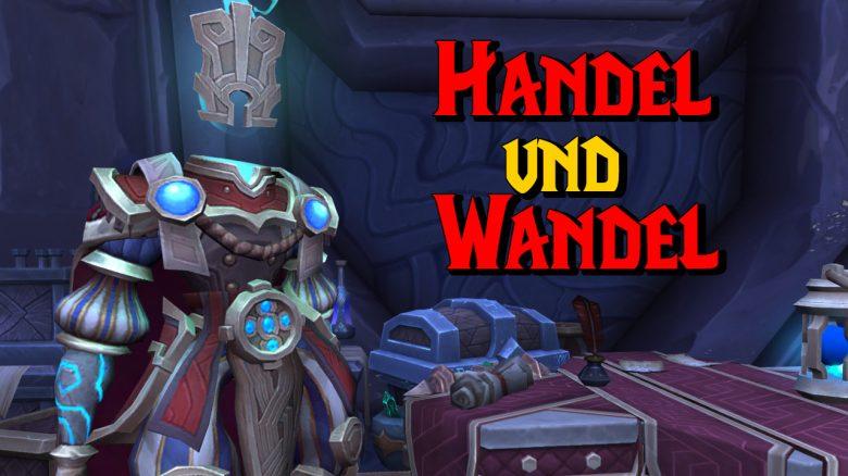 WoW Handel und Wandel Quest titel title 1280x720