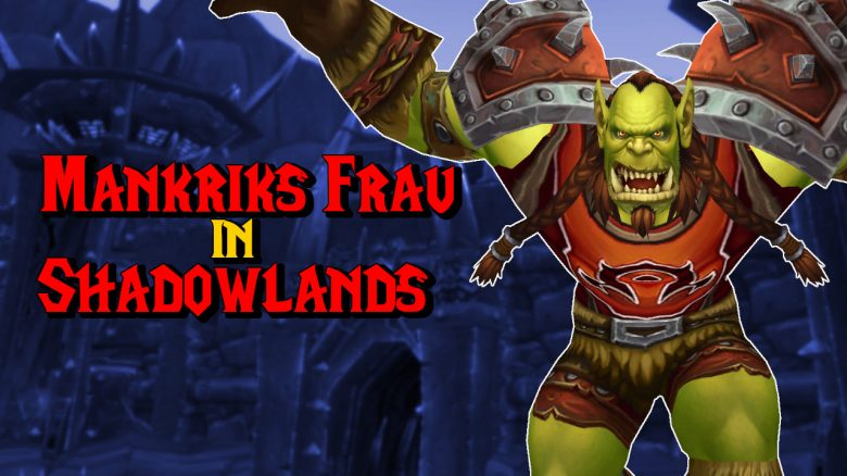 WoW Mankriks Frau Shadowlands titel title 1280x720