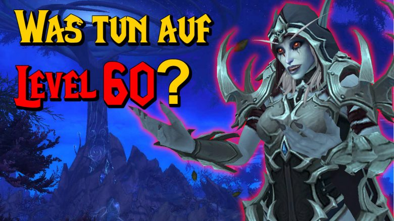 WoW Was tun auf Level 60 titel title 1280x720