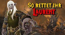 WoW So rettet ihr Laurent titel title 1280x720