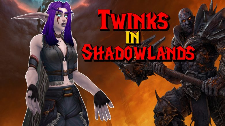 WoW Twinks in Shadowlands titel title 1280x720