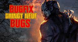 """Dead by Daylight: Großer """"Bugfix-Patch"""" bringt viele neue Fehler"""