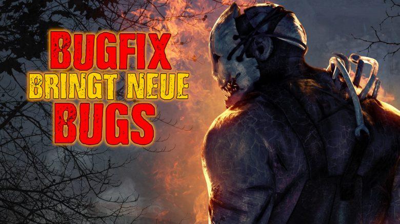 Dead by Daylight Bugfix neue Bugs titel title 1280x720