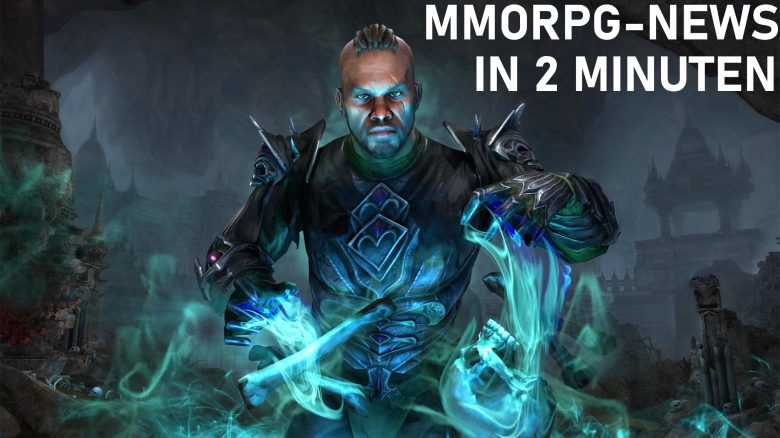 2 Highlights, die ihr in dieser sonst ruhigen MMORPG-Woche nicht verpassen solltet