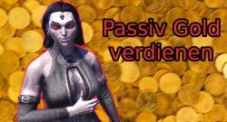 ESO: 7 leichte Tricks, um passiv Gold zu verdienen