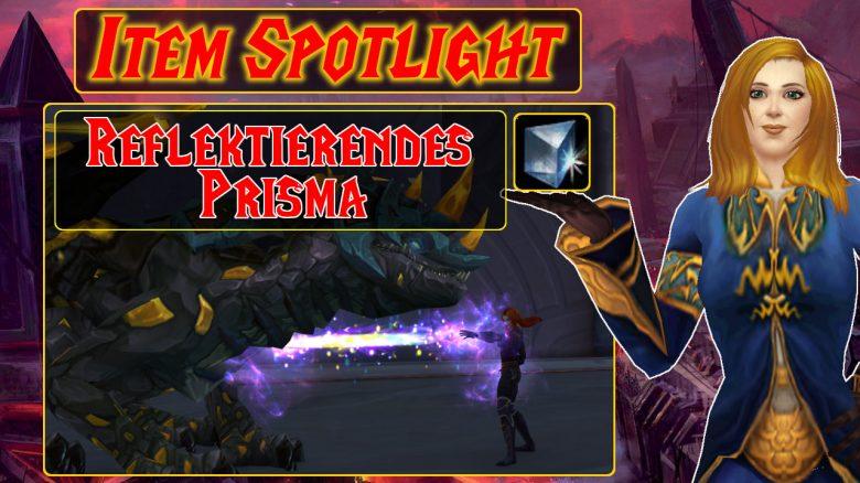 "WoW: Item Spotlight – So cool ist ""Reflektierendes Prisma"""
