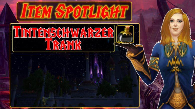 WoW: Item Spotlight – Der Tintenschwarze Trank ändert euer Spielerlebnis