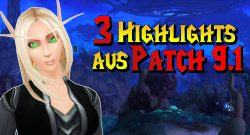 WoW 3 Highlights aus patch 91 titel title 1280x720
