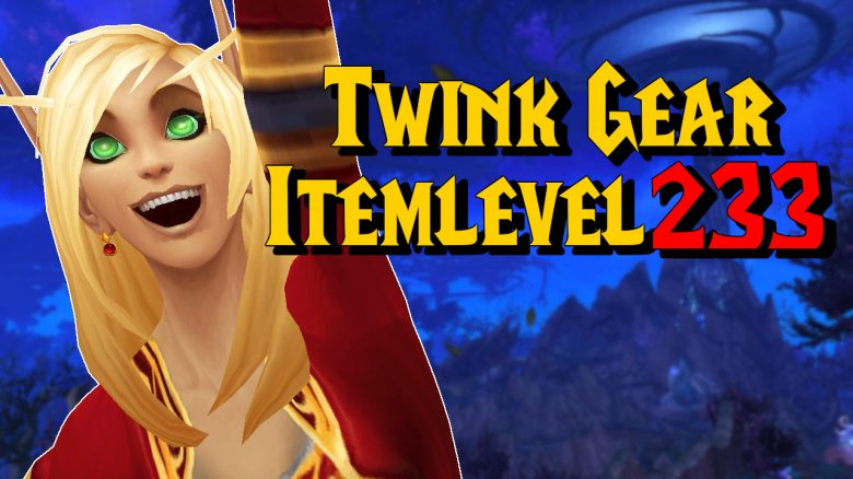 WoW Itemlevel 233 Twink Gear Titel title 1280x720