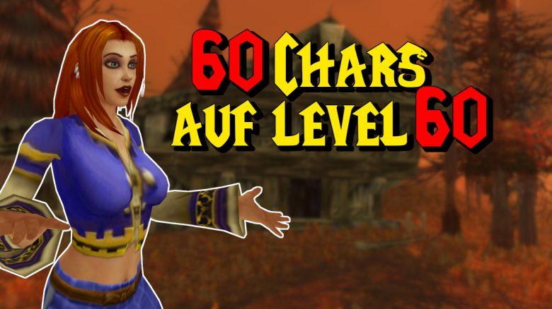 WoW Classic 60 Chars auf Level 60 titel title 1280x720