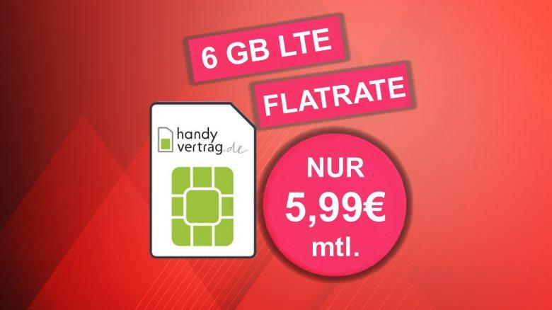 Bestpreis-Tarif mit 6 GB LTE & Flat für nur 5,99 € mtl. bei Handyvertrag.de