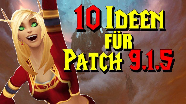 10 Dinge, mit denen WoW in Patch 9.1.5 leicht Spieler gewinnen könnte