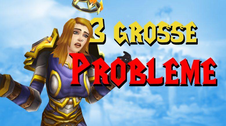 WoW 3 große Probleme Titel 3