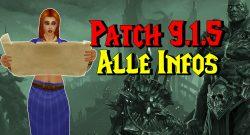 WoW Patch 9.1.5: Alles zu den Verbesserungen, Neuerungen und Release