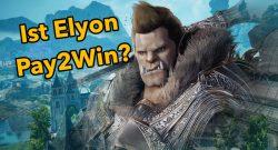 Ist Elyon Pay2Win? Wir haben uns das neue MMORPG angeschaut
