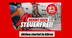 Mehrwertsteuer geschenkt: MediaMarkt in Kürze wieder mit Rabattaktion